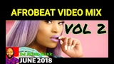 JUNE NEW NAIJA AFROBEAT VIDEO MIX 2018 ft DON JAZZY I DAVIDO I BOLLYWOOD I DJ BLINK BLINK Vol 2