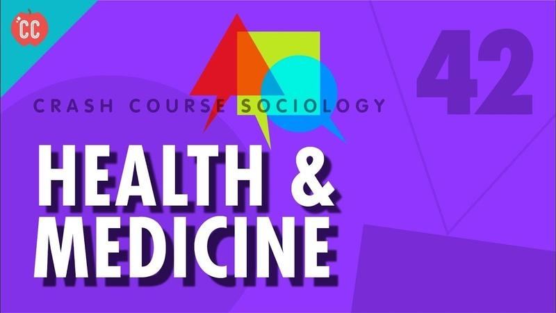 Health Medicine Crash Course Sociology 42