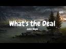 Jake Hope What's the Deal Lyrics