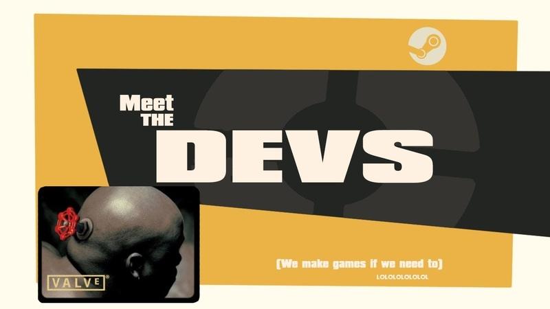 TF2 MEET THE DEVS.