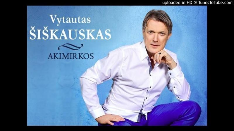 Vytautas Šiškauskas Ačiū tau mama
