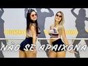 NÃO SE APAIXONA - Jerry Smith e MC Loma e As Gêmeas Lacração by Cia Nina Maya