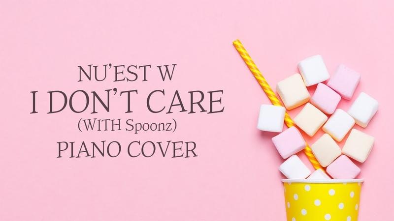뉴이스트W (NUEST W) - I Dont Care (With 스푼즈) | 신기원 피아노 커버 연주곡 Piano Cover