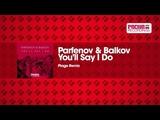 Parfenov &amp Balkov - You'll Say I Do (Plage Remix)