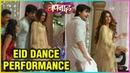 Zoya And Aditya DANCE PERFORMANCE | Eid Celebration | Bepannah