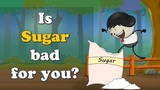 Is Sugar bad for you #aumsum #kids #education