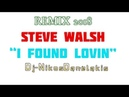 Steve Walsh - I Found Lovin / 2018 Danelakis.. Best of Dance Classic Anthem