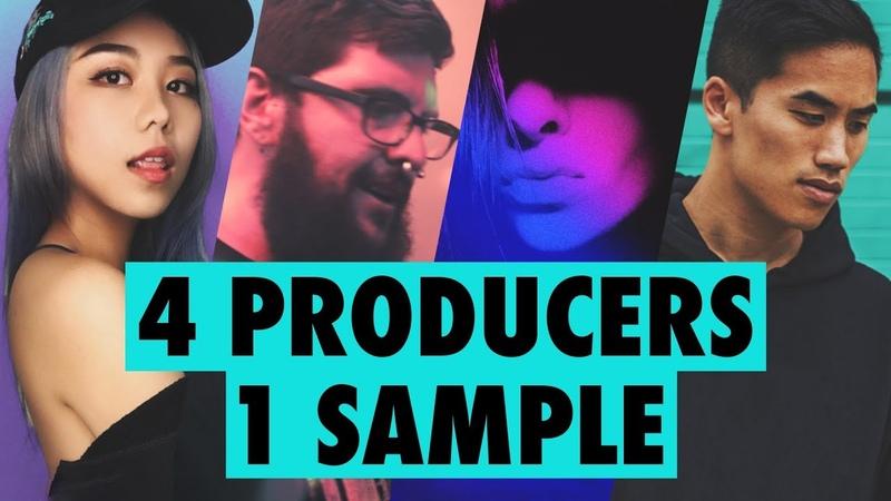 4 PRODUCERS FLIP THE SAME SAMPLE Episode 2
