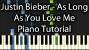 Justin Bieber As Long As You Love Me Tutorial How To Play On Piano