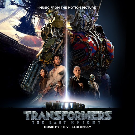 Steve Jablonsky альбом Transformers: The Last Knight (Music from the Motion Picture)