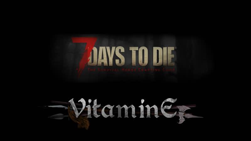 7 Days to Die сервер ZomCon Строительный стрим Домик Алхимика Знахаря №12