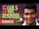 Os 5 GOLS mais ABSURDOS de ROMÁRIO