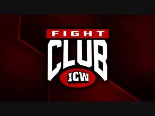 ICW Fight Club 114- 11.01.19