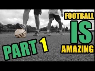 Football Is Amazing BEST of Football/Futsal Skills SO FAR! HD