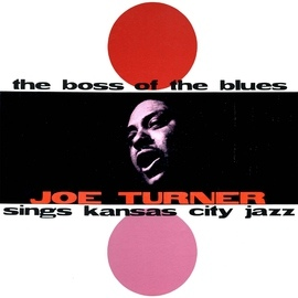 Big Joe Turner альбом The Boss of the Blues (Remastered)