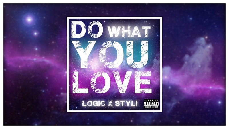 Logic x Styli - Do What You Love (Prod. 6ix) [Official Audio]