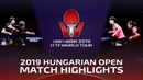 Chen Meng/Sun Yingsha vs Zhu Yuling/Wang Manyu | 2019 Hungarian Open Highlights (Final)