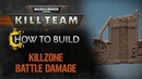 How to Build Kill Team Killzone Battle Damage