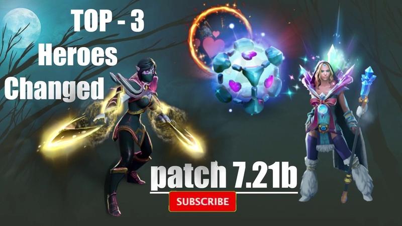 Dota 2 patch 7 21b Review TOP 3 Heroes Changes Дота 2 патч 7 21б @eztizzy dota