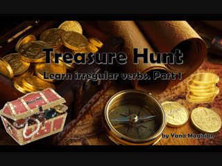Treasure hunt. part 1. learn irregular verbs