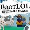 FootLOL: Epic Fail League Game