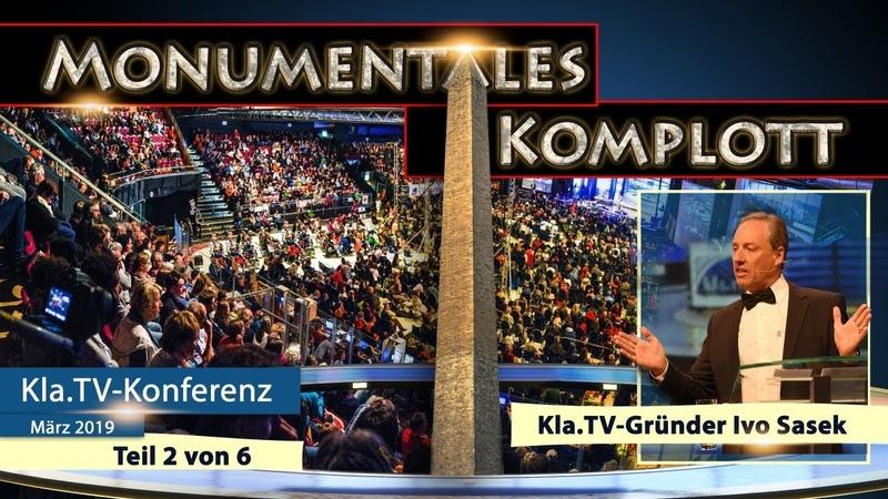 Monumentales Komplott (Ivo Sasek, Kla.TV-Konferenz März 2019) | 11.05.2019 | www.kla.tv/14273