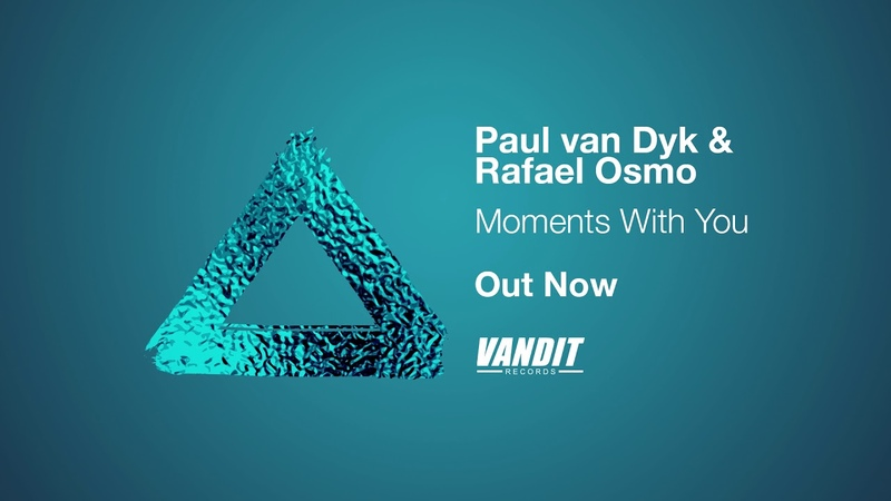 Paul van Dyk Rafael Osmo Moments With You