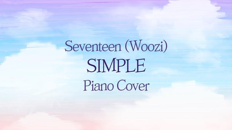 [커버] 세븐틴 Seventeen (우지 Woozi) - Simple (심플) | 가사 lyrics | 신기원 피아노 연주곡 Piano Cover
