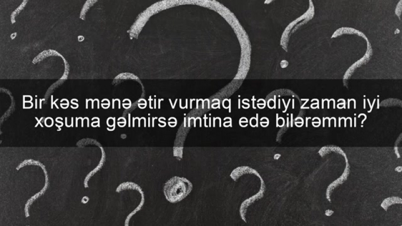 Bir kəs mənə ətir vurmaq istədiyi zaman iyi xoşuma gəlmirsə imtina edə bilərəmmi_ - Osman Sələfi