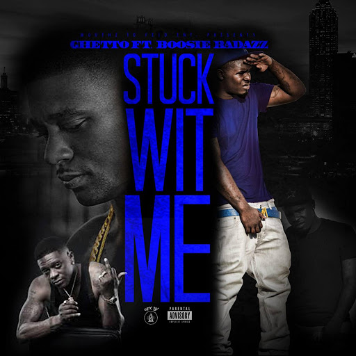 Ghetto альбом Stuck Wit Me (feat. Boosie Bad Azz)