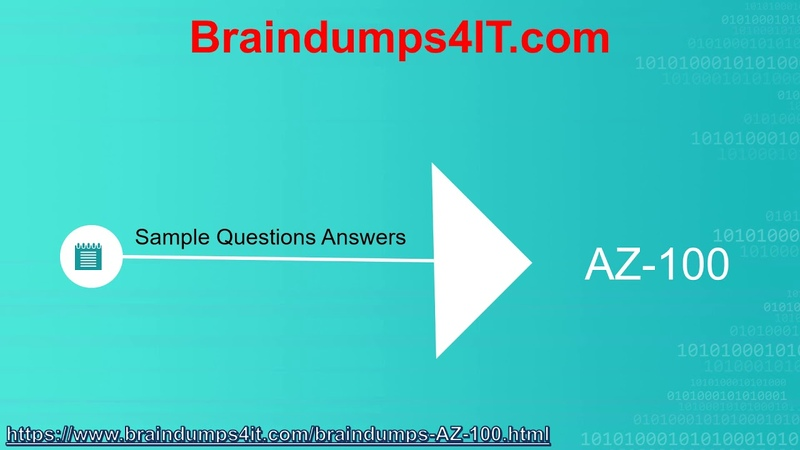 Microsoft AZ-100 Questions Answers - Azure AZ-100 Braindumps