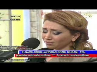 "Elnare Abdullayeva "" ata"" mugami 02.03.2013"