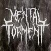--= Mental Torment =--