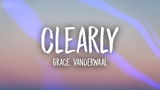 Grace VanderWaal - Clearly (Lyrics)