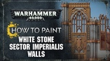 How to Paint White Stone Sector Imperialis Walls