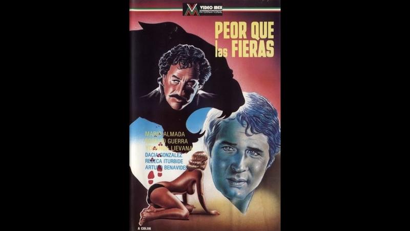 Хуже, чем животные \ Peor Que Las Fieras (1976) Мексика
