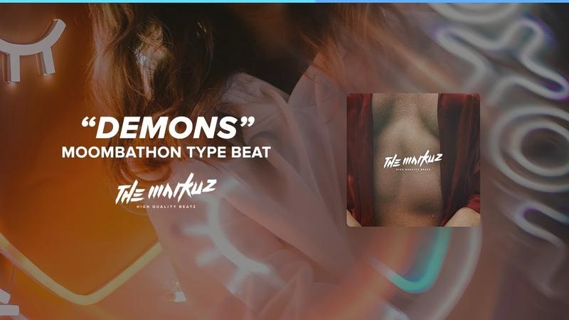 Moombathon x Reggaeton x Pop Type Beat | Demons