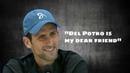 Novak Djokovic Del Potro is my dear friend - UO 2018 (HD)