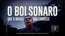 O Bolsonaro que o Brasil não conhece