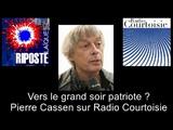 Vers le Grand Soir des Patriotes (Pierre Cassen sur Radio Courtoisie, 7 d