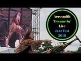 Aerosmith - Dream On - Live - Jazz Fest 2018 - New Orleans!!!