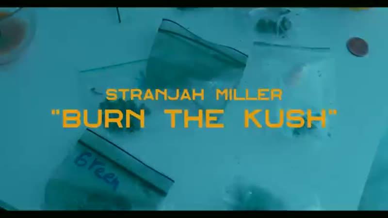 Stranjah Miller Burn The Kush