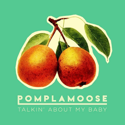 Pomplamoose альбом Talkin' About My Baby