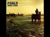 Foals - Moon