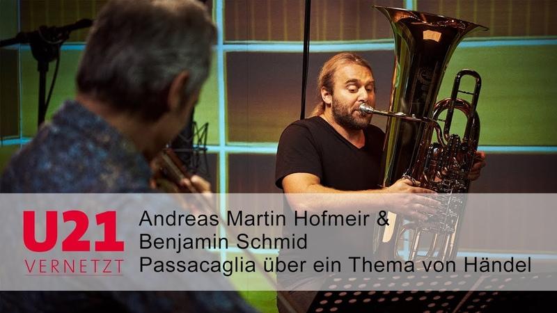 Andreas Martin Hofmeir Benjamin Schmid mit einer Passacaglia bei U21-VERNETZT