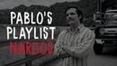Pablos Playlist Ultimate Pablo Escobar Narcos Music