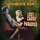 Wishbone Ash альбом Lost Cause in Paradise