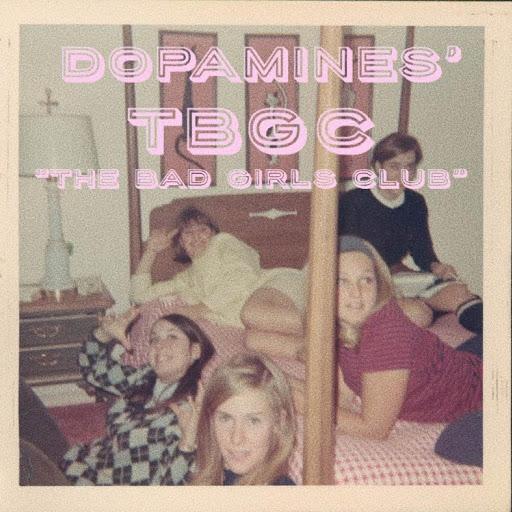 Dopamine альбом The Bad Girls Club