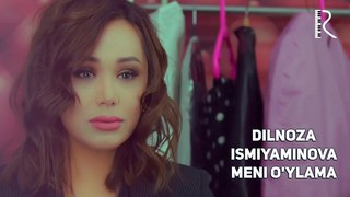 Dilnoza Ismiyaminova - Meni o'ylama | Дилноза Исмияминова - Мени уйлама
