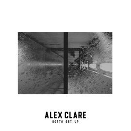 Alex Clare альбом Gotta Get Up